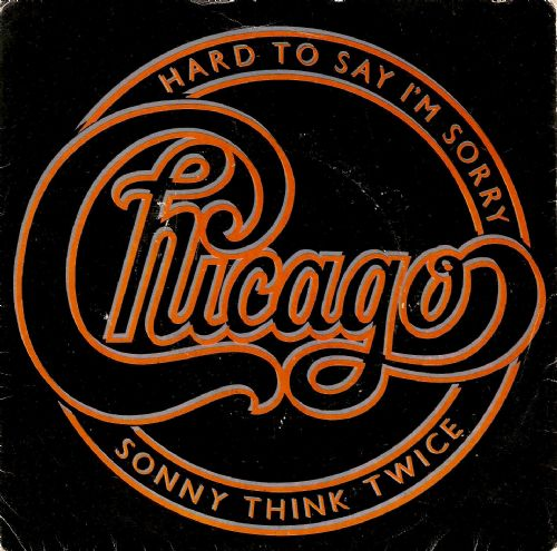CHICAGO Hard To Say I'm Sorry Vinyl Record 7 Inch Full Moon 1982
